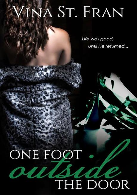 One Foot Outside the Door by Vina  St. Fran:  Book Blitz