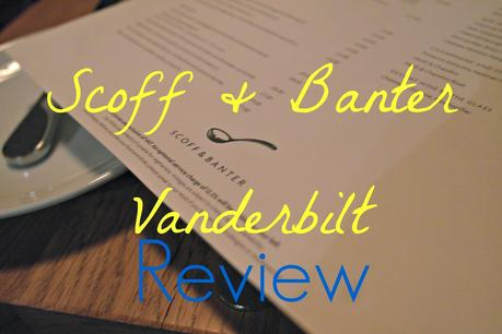 scoff & banter review