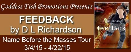 Feedback by D.L. Richardson: Guest Post with Excerpt