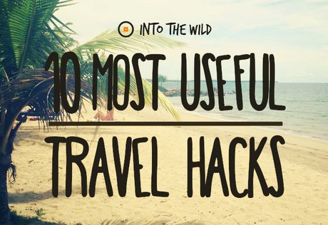 Top 10 Most Useful Travel Hacks
