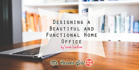 Designing a Beautiful and Functional Home Office