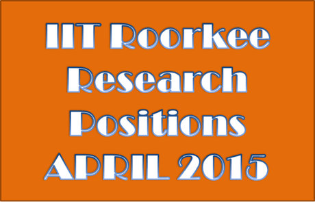 IIT Roorkee Research Positions April 2015