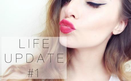 Lifestyle | Life Update #1