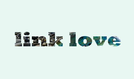 Link love (Powered by sunny days and ponderings)