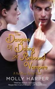 The Dangers of Dating a Rebound Vampire by Molly Harper