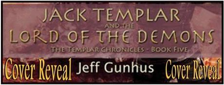 Jack Templar and the Lord of the Demons (The Templar Chronicles #5) by Jeff Gunhus: Cover Reveal