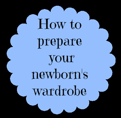 How to prepare your newborn's wardrobe.