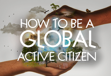 How to be a Global Active Citizen