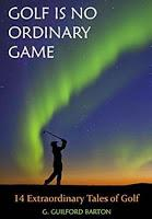 Golf Is No Ordinary Game