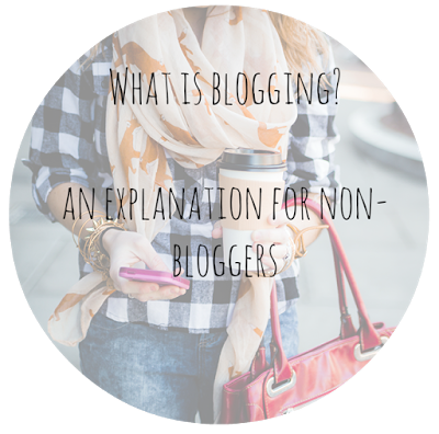 What is blogging? An explanation for non-bloggers