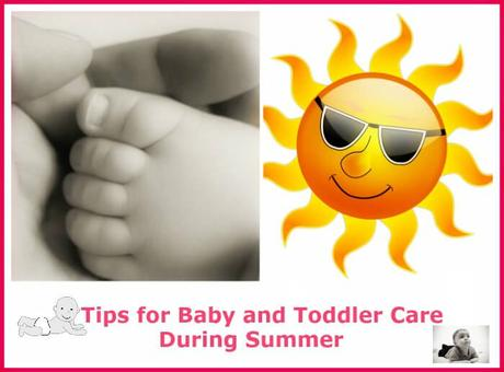 7 Tips for Baby and Toddler Care During Summer
