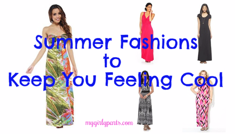 Summer Fashions to Keep You Cool