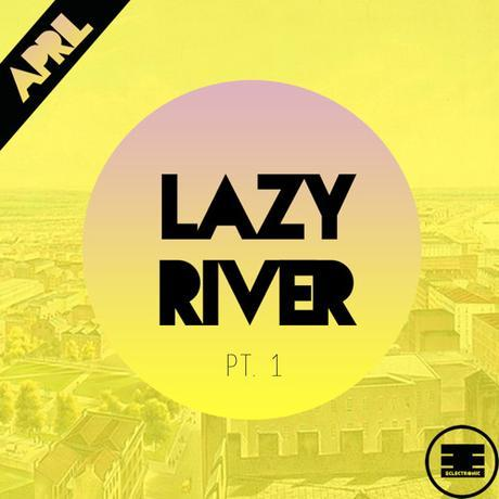 Lazy River Part 1 out now from April