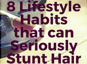 Lifestyle Habits That Seriously Stop Slow Your Hair Growth