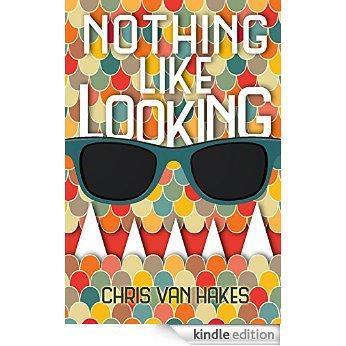 Friday Reads: Nothing Like Looking by Chris Van Hakes