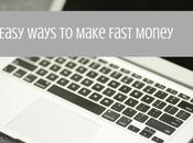 Easy Ways Make Fast Money