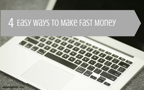 4 Easy Ways to Make Fast Money