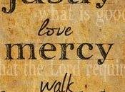 Justice, Love Mercy, Walk Humbly