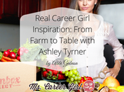 Real Career Girl Inspiration: From Farm Table with Ashley Tyrner