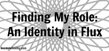 Finding My Role: An Identity in Flux (Complete with Embarrassing Home Video)