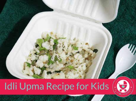 Idli Upma – Quick Tiffin Recipe for Kids