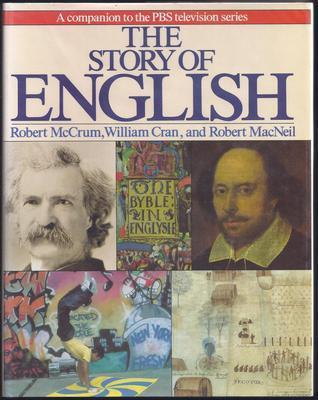 The Story of English by Robert McCrum, William Cran, and Robert MacNeil