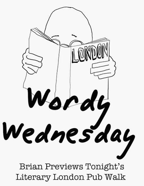 Wordy Wednesday: Brian Leads the Literary #London Pub Walk Tonight
