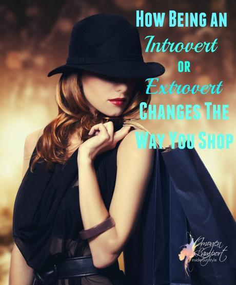 Does being an introvert or extrovert change your shopping experiences?