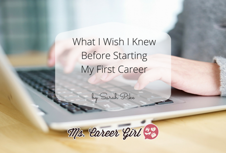 What I Wish I Knew Before Starting My First Career