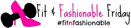 Fit & Fashionable Friday, fitness link up, fashion link up
