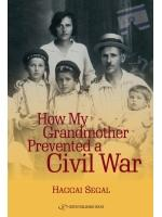 Book Review: How My Grandmother Prevented A Civil War