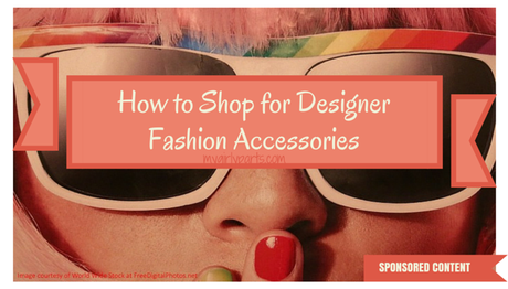 How To Shop for Designer Fashion Accessories
