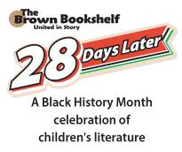 Around Town: Brown Bookshelf & the 28 Days Later Project