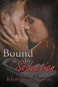 A REVIEW OF ~ BOUND BY SEDUCTION: BOOK 1 BY Kharisma Rhayne