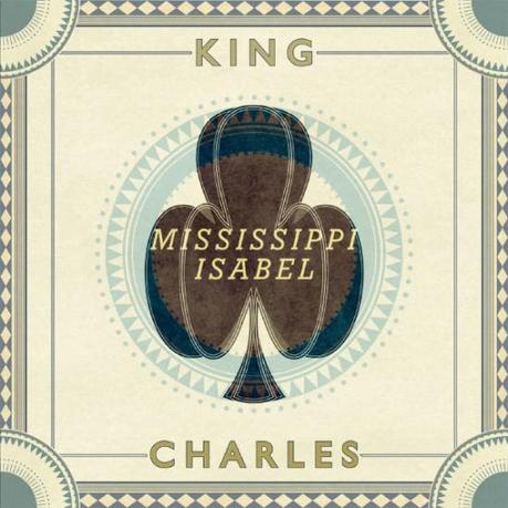 king charles mississippi isabel music 550x550 KING CHARLES MISSISSIPPI ISABEL [8.1]