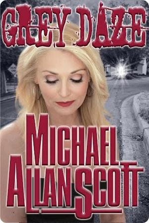Grey Daze by Michael Allen Scott: Character Guest Blog  @MAllanScott @pumpupyourbook