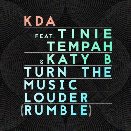 KDA-Rumble-Turn-The-Music-Louder-Tinie-Tempah-Katy-B