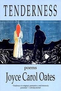 REVIEW: TENDERNESS: POEMS BY JOYCE CAROL OATES