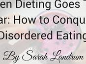 When Dieting Goes Far: Conquer Disordered Eating