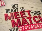 #meet Your Match with Fridays