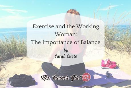 Exercise and the Working Woman: The Importance of Balance