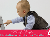 Simple Ways Boost Brain Power Infants Toddlers
