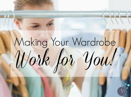 Making A Wardrobe Work For You