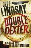Double Dexter- Jeff Lindsey