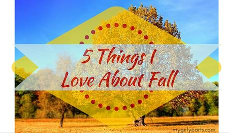 5 Things I Love About Fall