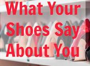 What Your Shoes About