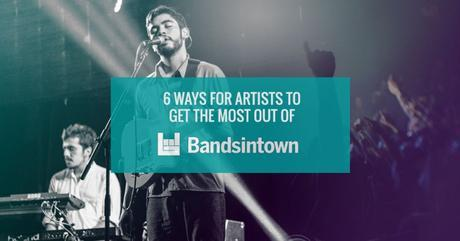 6 ways for artists to get the most out of bandsintown