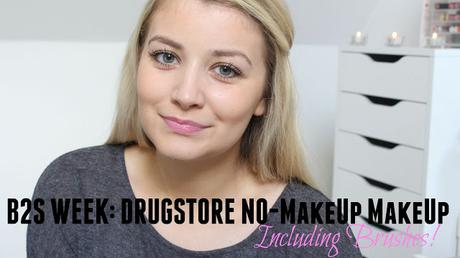 B2S Week | Day 5: Drugstore No Make Up Make Up Including Brushes!