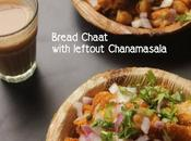 Bread Chaat with Leftover Chanamasala