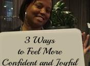 Ways Feel More Confident Joyful